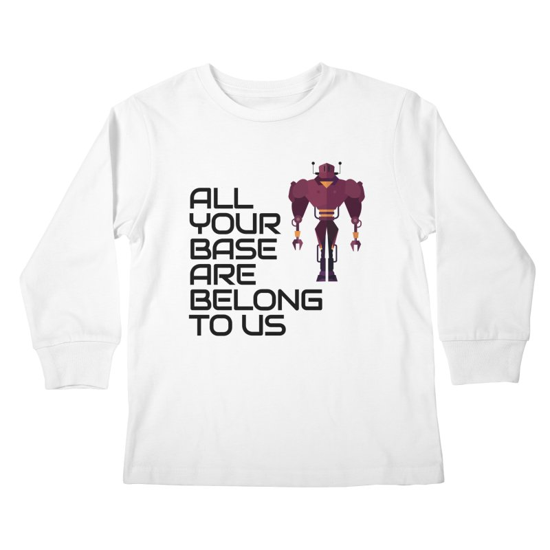 All Your Base (Black Text) Kids Longsleeve T-Shirt by Vectors NZ