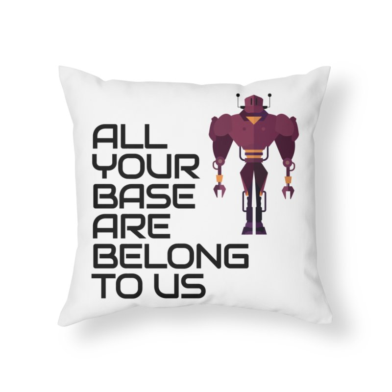 All Your Base (Black Text) Home Throw Pillow by Vectors NZ