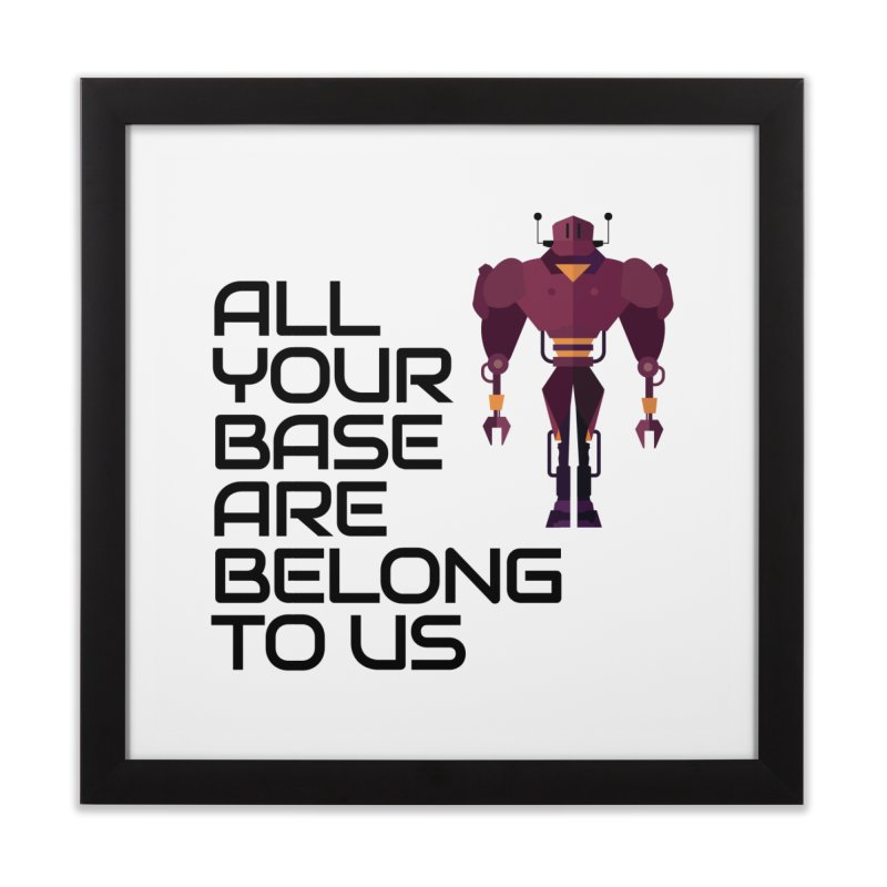 All Your Base (Black Text) Home Framed Fine Art Print by Vectors NZ