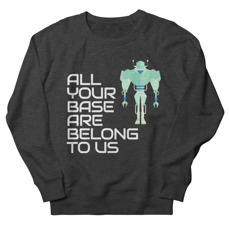 All Your Base (White Text) Women's French Terry Sweatshirt by Vectors NZ