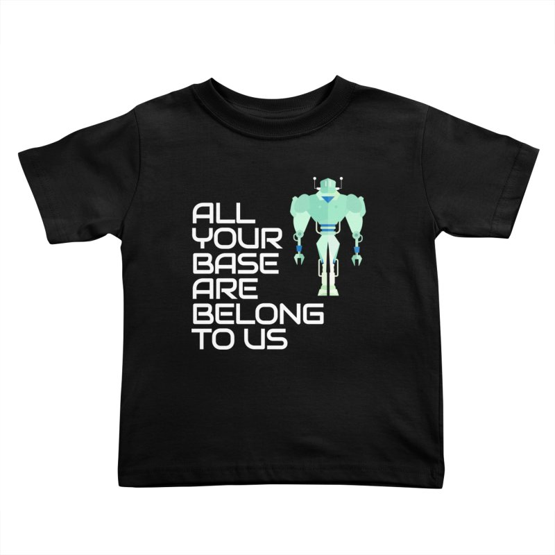All Your Base (White Text) Kids Toddler T-Shirt by Vectors NZ