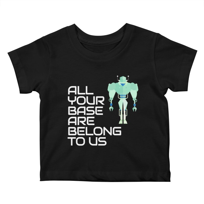 All Your Base (White Text) Kids Baby T-Shirt by Vectors NZ