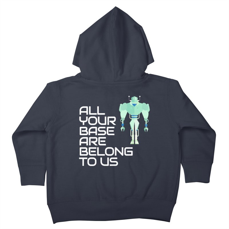 All Your Base (White Text) Kids Toddler Zip-Up Hoody by Vectors NZ
