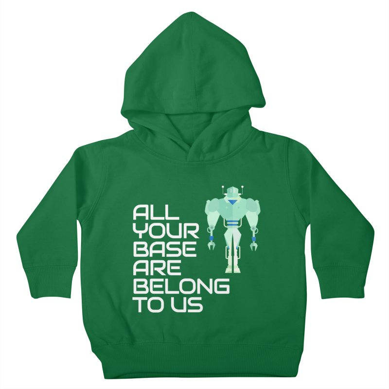All Your Base (White Text) Kids Toddler Pullover Hoody by Vectors NZ