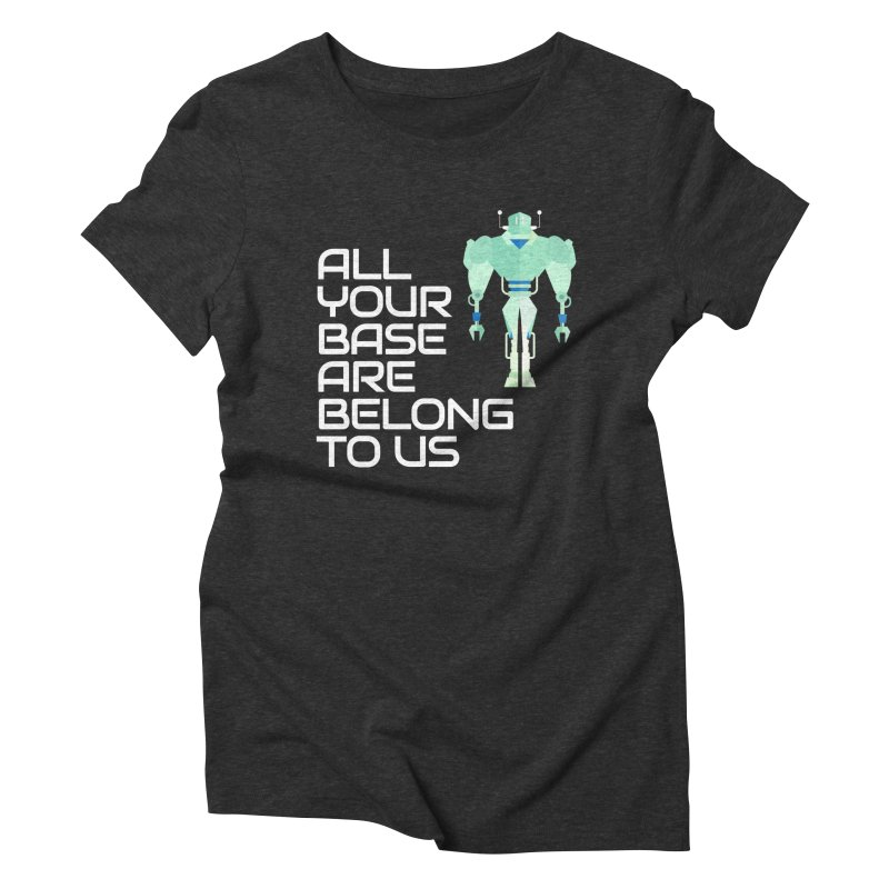 All Your Base (White Text) Women's Triblend T-Shirt by Vectors NZ