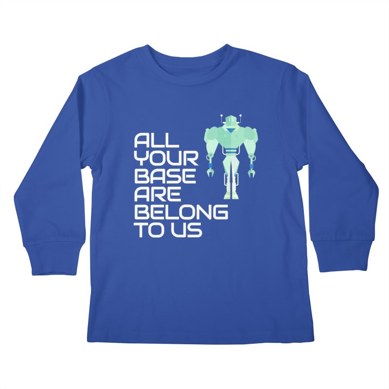 All Your Base (White Text) Kids Longsleeve T-Shirt by Vectors NZ