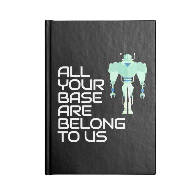 All Your Base (White Text) Accessories Blank Journal Notebook by Vectors NZ