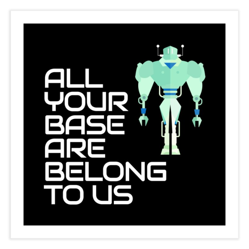 All Your Base (White Text) Home Fine Art Print by Vectors NZ