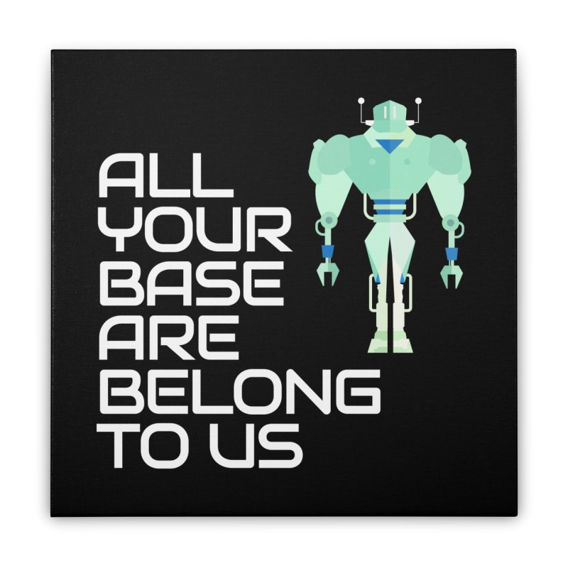 All Your Base (White Text) Home Stretched Canvas by Vectors NZ