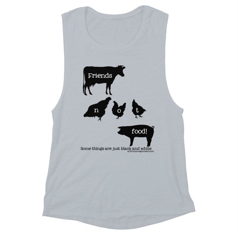 Friends not food! Some things are just black and white. Women's Muscle Tank by Art From a Vegan Heart