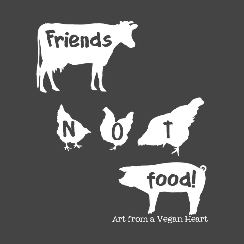Friends not food (silhouette) by Art From a Vegan Heart