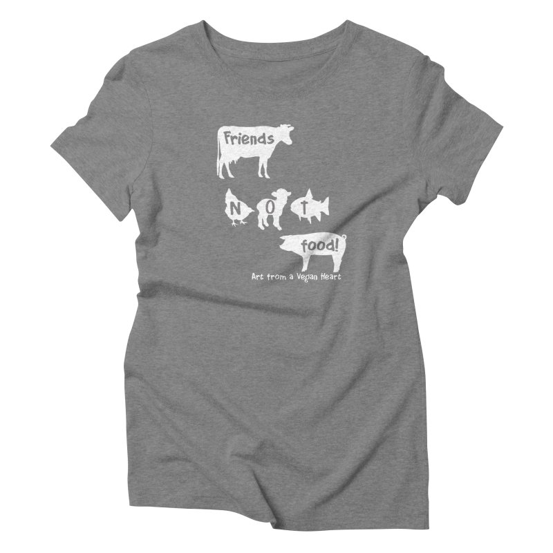 Friends not food!  With cow, chicken, lamb, fish and pig Women's T-Shirt by Art From a Vegan Heart