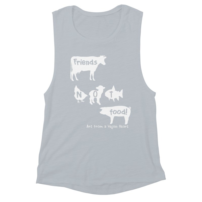 Friends not food!  With cow, chicken, lamb, fish and pig Women's Muscle Tank by Art From a Vegan Heart