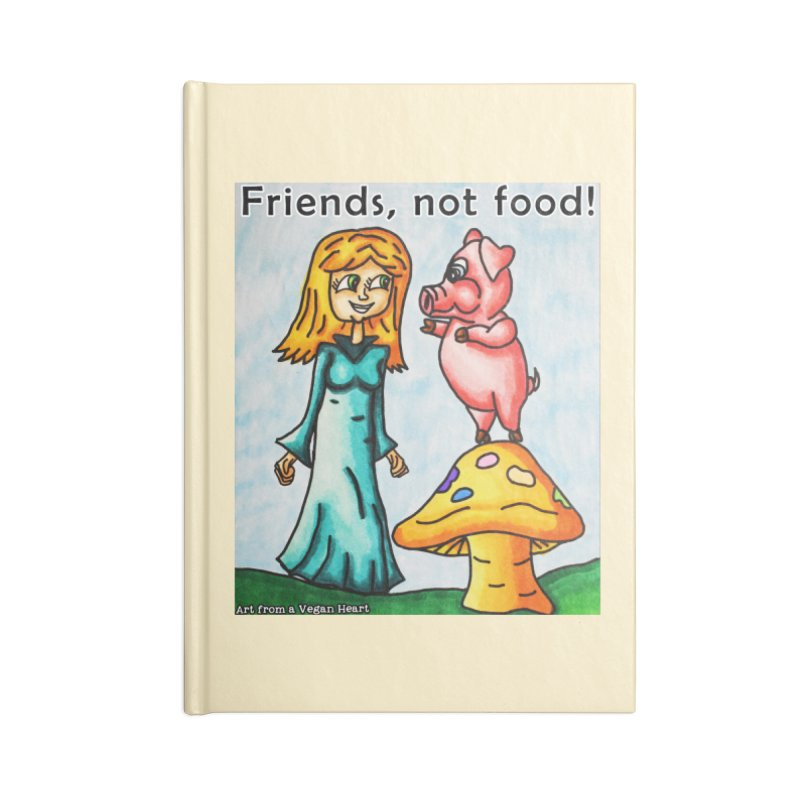 Friends Not Food Accessories Lined Journal Notebook by Art From a Vegan Heart