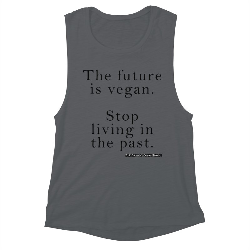 The Future Is Vegan Women's Muscle Tank by Art From a Vegan Heart