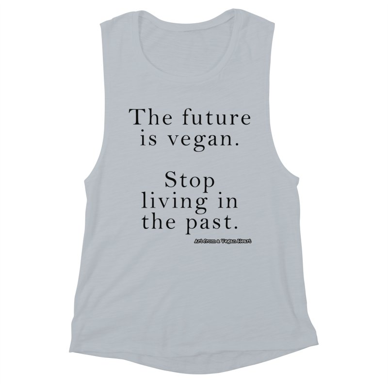 The Future Is Vegan Women's Muscle Tank by Art From a Vegan Heart