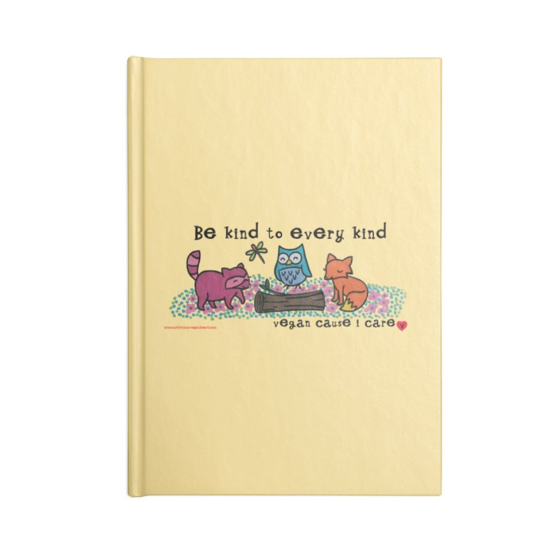 Be kind to every kind (vegan cause i care) Accessories Lined Journal Notebook by Art From a Vegan Heart