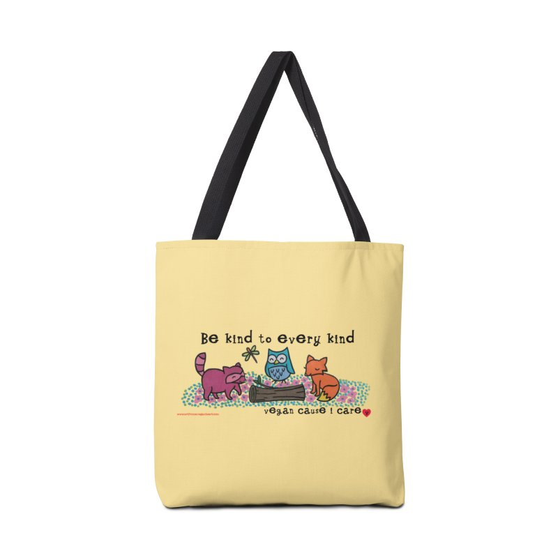 Be kind to every kind (vegan cause i care) Accessories Tote Bag Bag by Art From a Vegan Heart
