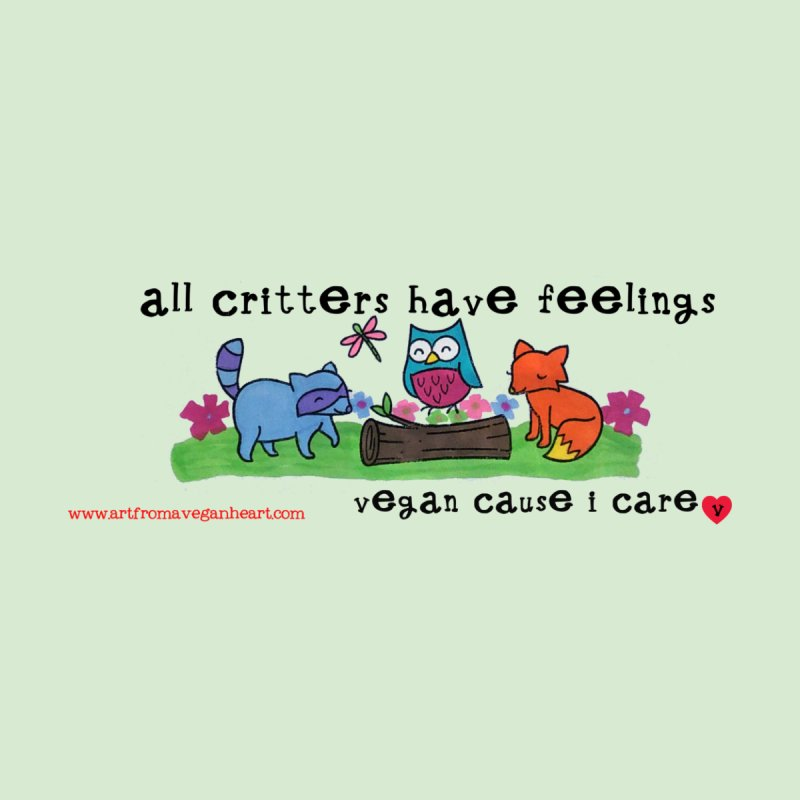 All Critters Have Feelings by Art From a Vegan Heart