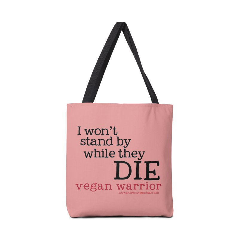 I won't stand by while they die.  Vegan Warrior Accessories Tote Bag Bag by Art From a Vegan Heart