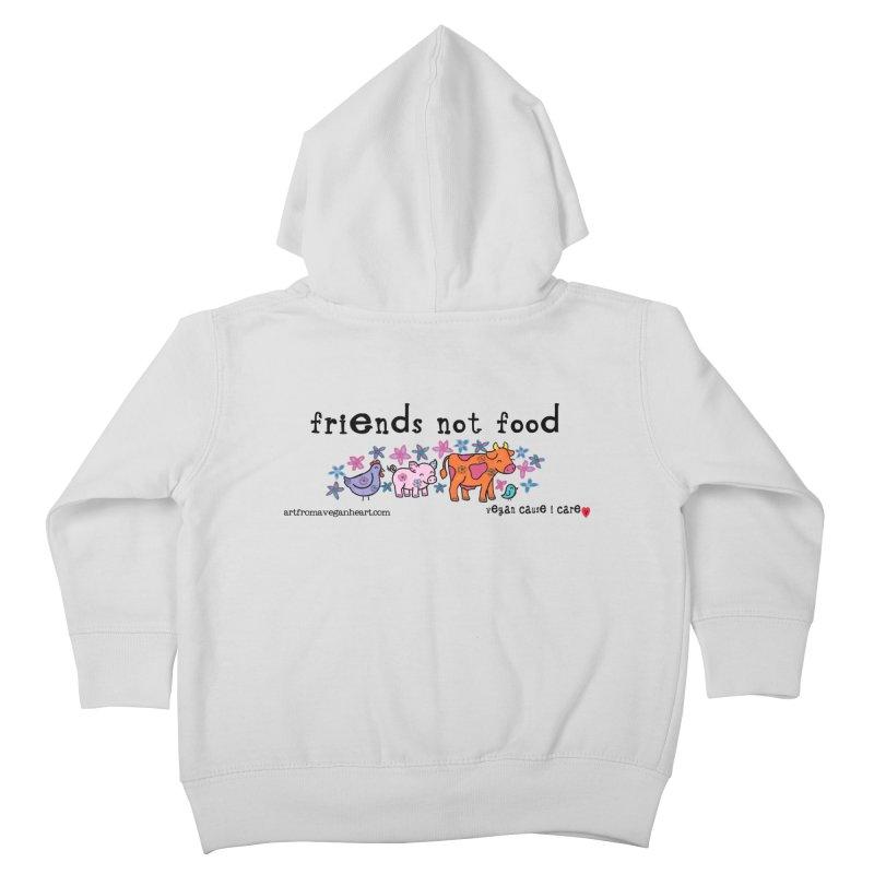 Friends not Food Kids Toddler Zip-Up Hoody by Art From a Vegan Heart