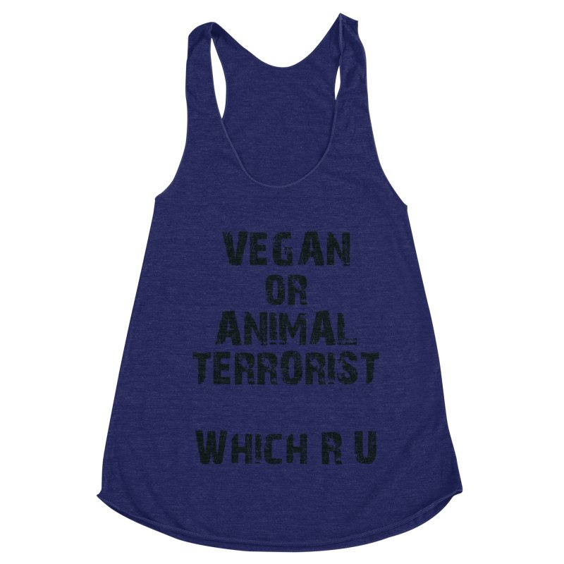 Vegan or Animal Terrorits: Which R U Women's Racerback Triblend Tank by Art From a Vegan Heart