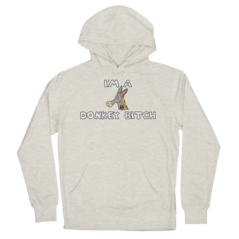 I'm A Donkey Bitch Men's French Terry Pullover Hoody by Vegetable Police