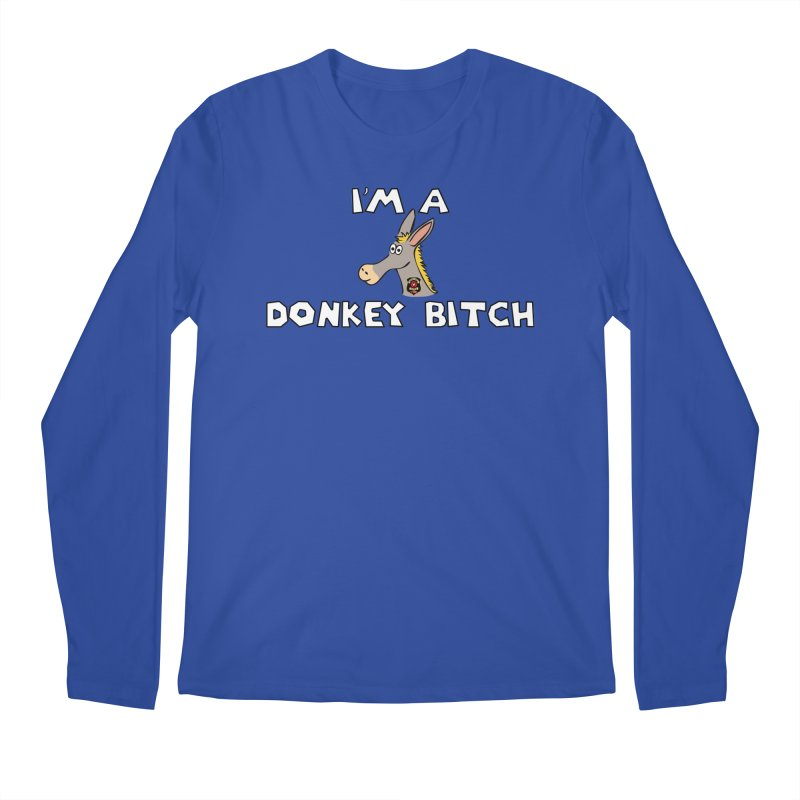 I'm A Donkey Bitch Men's Regular Longsleeve T-Shirt by Vegetable Police