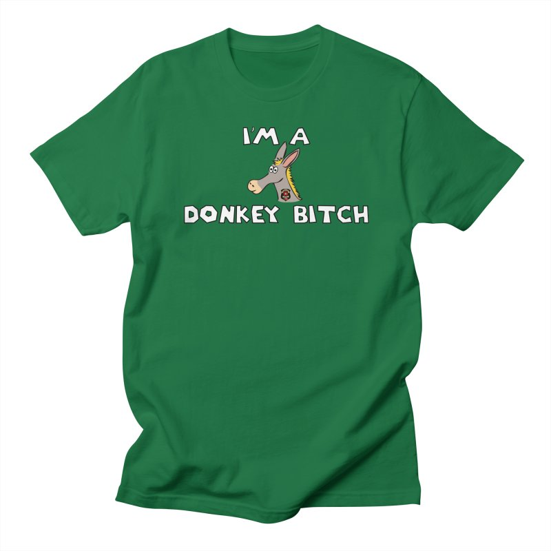I'm A Donkey Bitch Men's T-Shirt by Vegetable Police