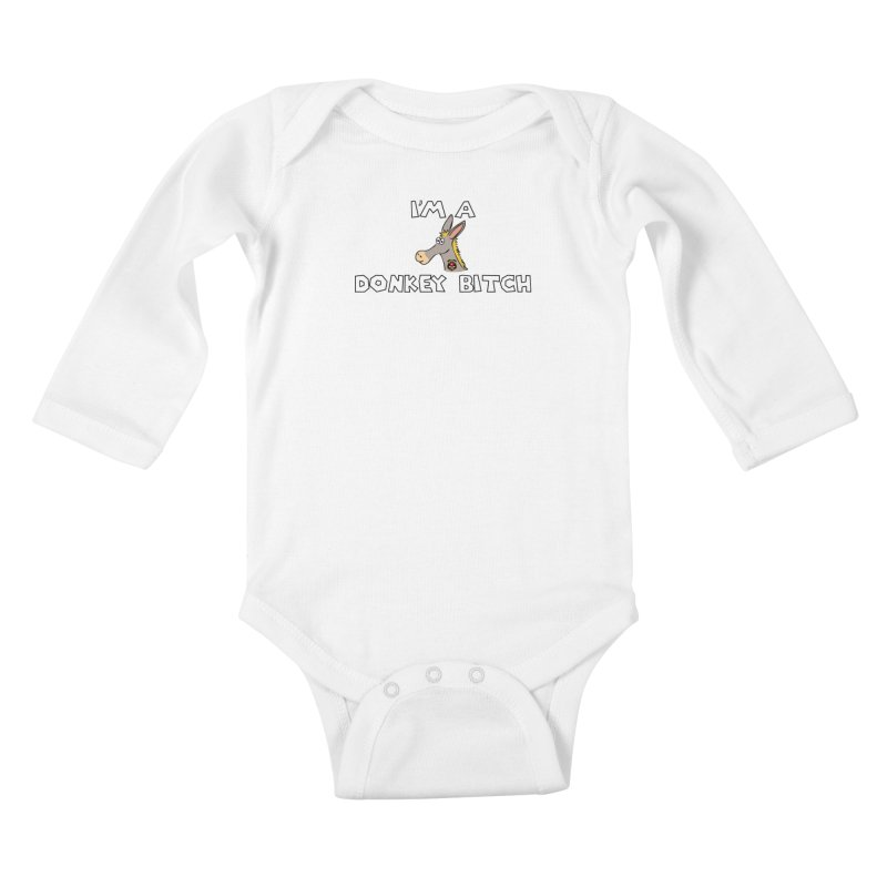 I'm A Donkey Bitch Kids Baby Longsleeve Bodysuit by Vegetable Conspiracies