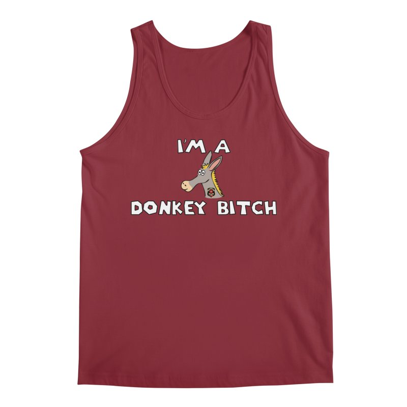 I'm A Donkey Bitch Men's Tank by Vegetable Police