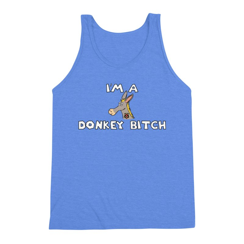 I'm A Donkey Bitch Men's Tank by Vegetable Conspiracies