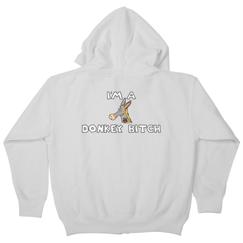 I'm A Donkey Bitch Kids Zip-Up Hoody by Vegetable Police