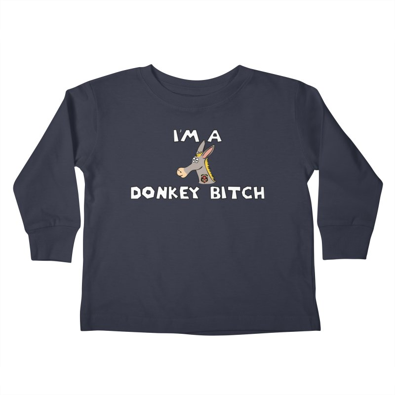 I'm A Donkey Bitch Kids Toddler Longsleeve T-Shirt by Vegetable Police