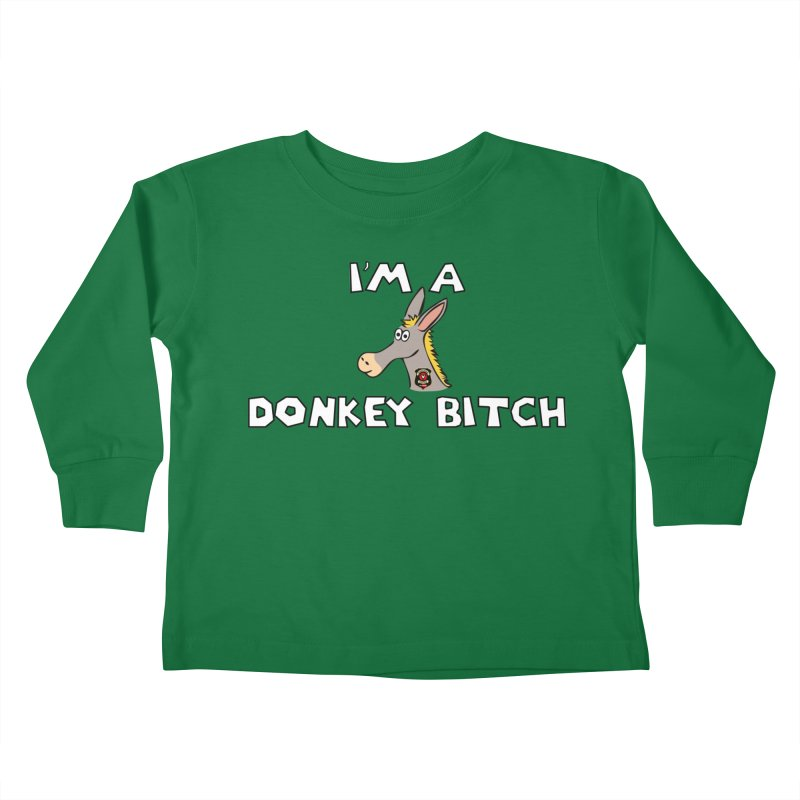 I'm A Donkey Bitch Kids Toddler Longsleeve T-Shirt by Vegetable Conspiracies