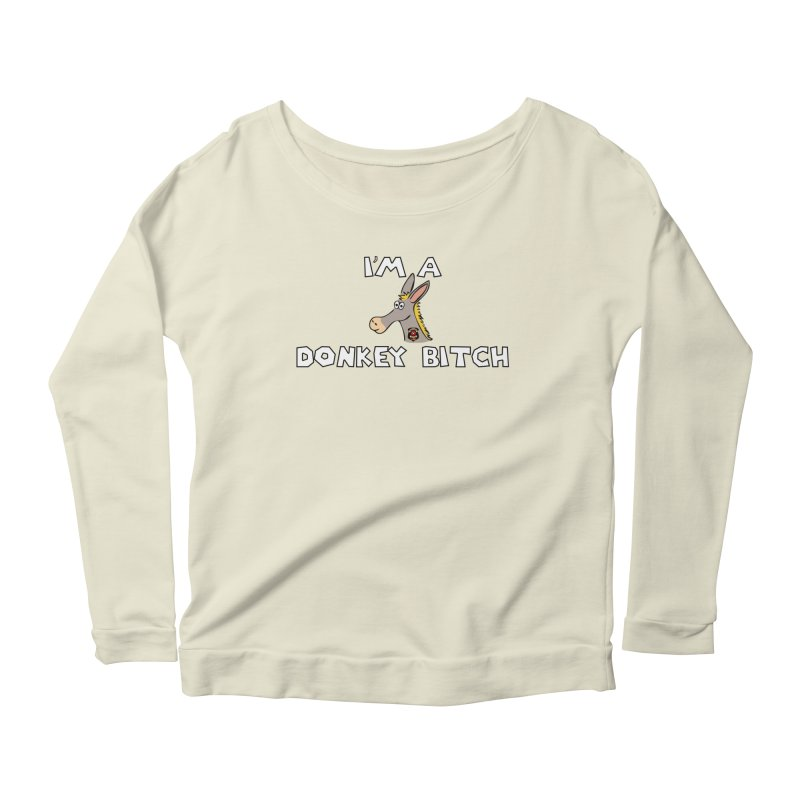 I'm A Donkey Bitch Women's Longsleeve T-Shirt by Vegetable Police