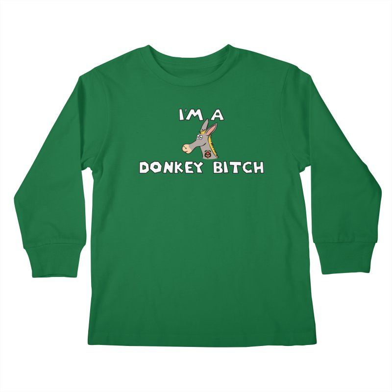 I'm A Donkey Bitch Kids Longsleeve T-Shirt by Vegetable Police
