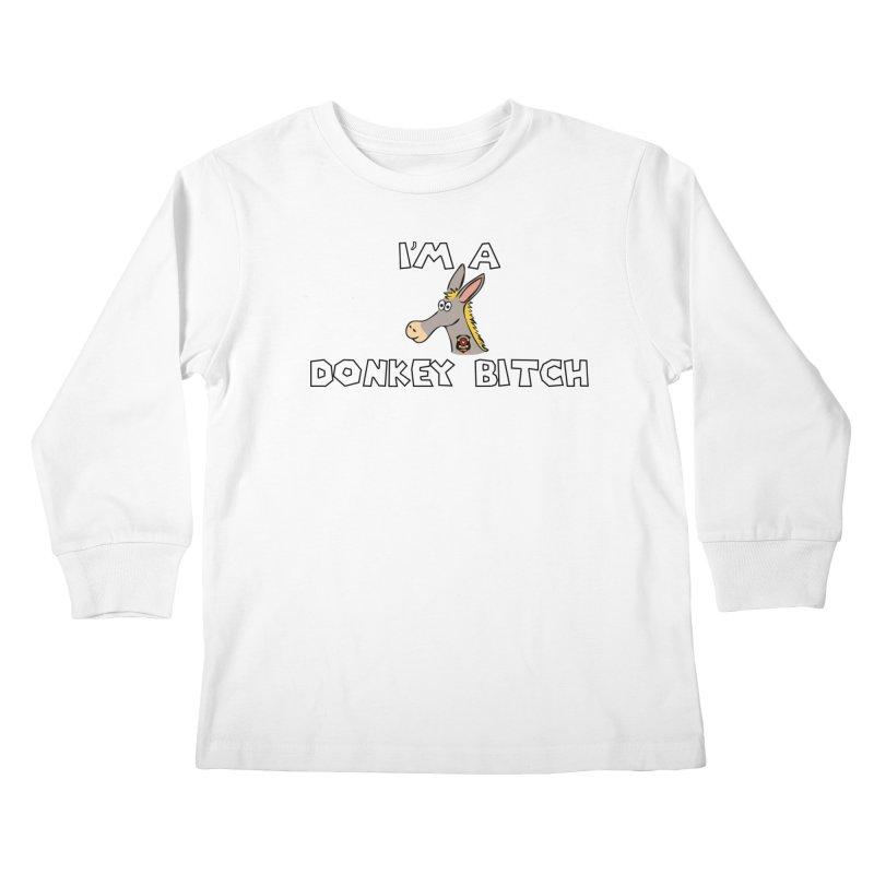 I'm A Donkey Bitch Kids Longsleeve T-Shirt by Vegetable Police
