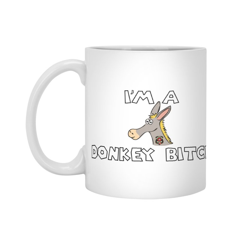 I'm A Donkey Bitch Accessories Standard Mug by Vegetable Police