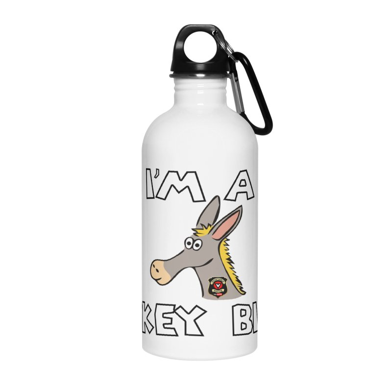 I'm A Donkey Bitch Accessories Water Bottle by Vegetable Police