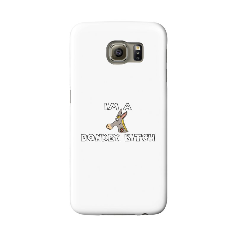 I'm A Donkey Bitch Accessories Phone Case by Vegetable Police
