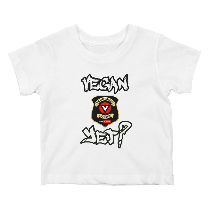 Vegan Yet? Kids Baby T-Shirt by Vegetable Police