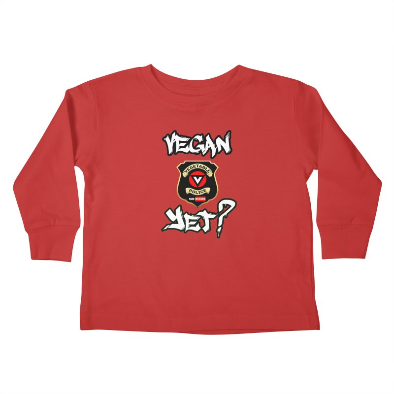 Vegan Yet? Kids Toddler Longsleeve T-Shirt by Vegetable Police