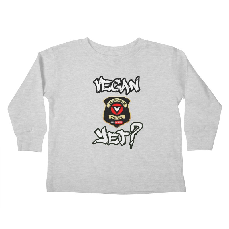 Vegan Yet? Kids Toddler Longsleeve T-Shirt by Vegetable Police
