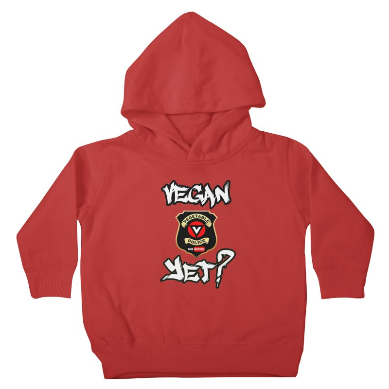 Vegan Yet? Kids Toddler Pullover Hoody by Vegetable Police