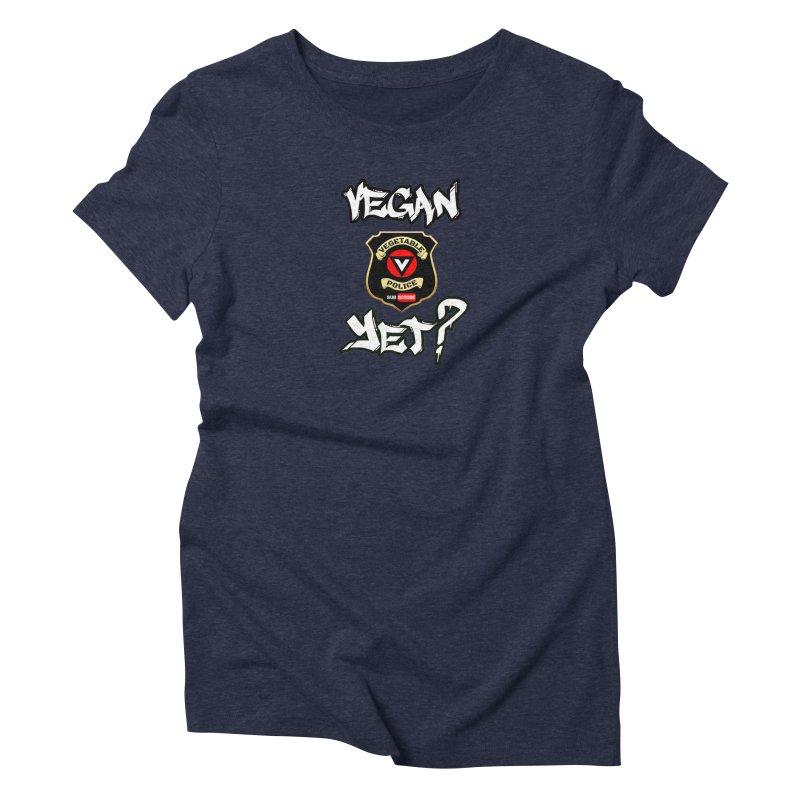 Vegan Yet? Women's Triblend T-Shirt by Vegetable Police