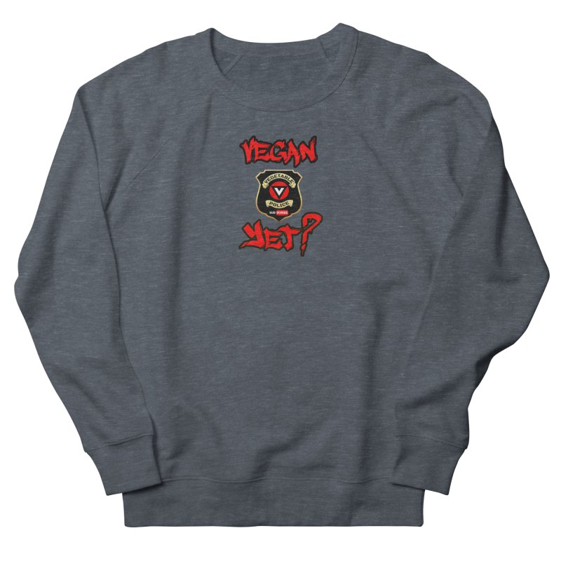Vegan Yet? (red) Women's French Terry Sweatshirt by Vegetable Police