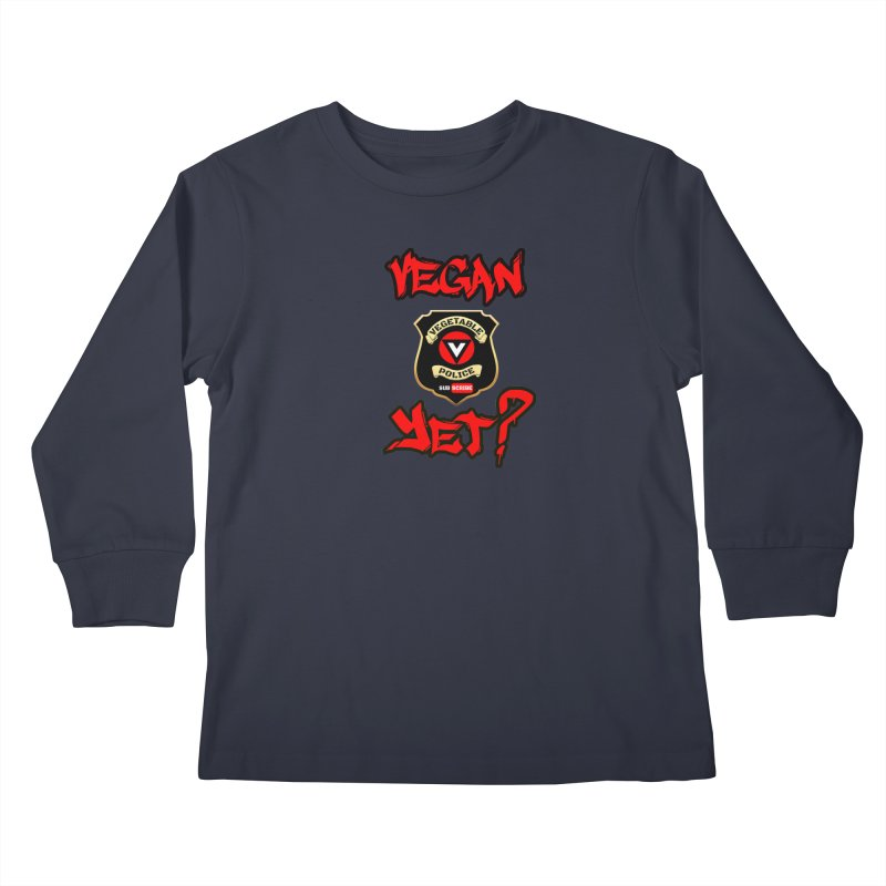 Vegan Yet? (red) Kids Longsleeve T-Shirt by Vegetable Police