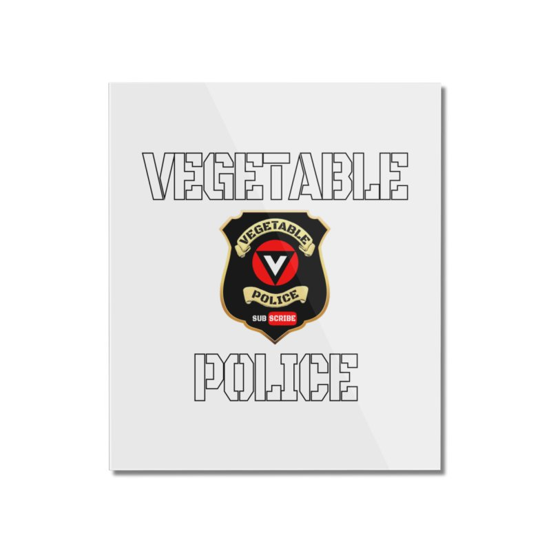 Vegetable Police Home Mounted Acrylic Print by Vegetable Police