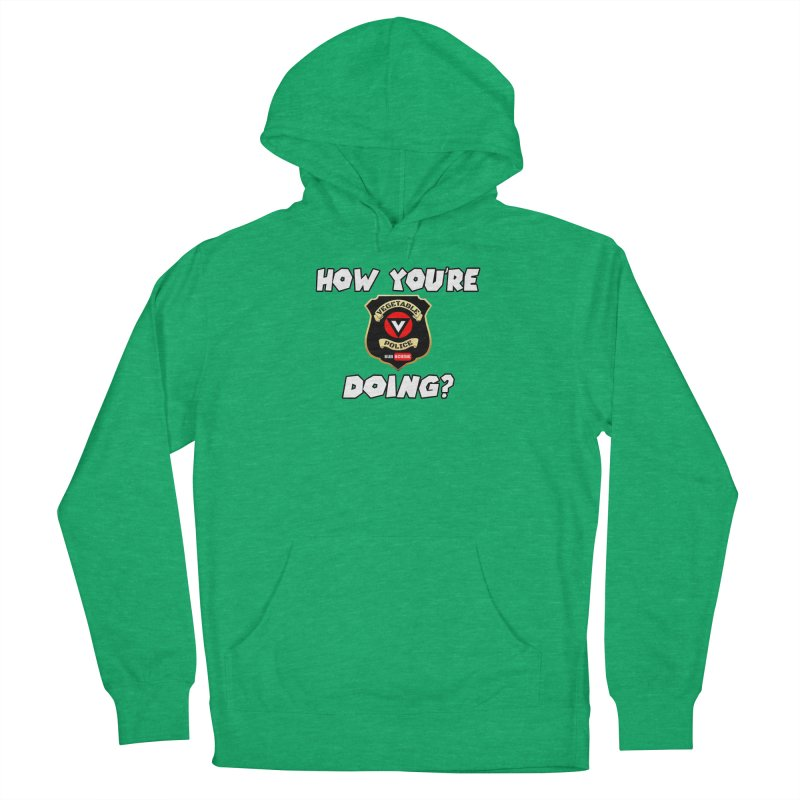 How You're Doing (badge edition) Women's French Terry Pullover Hoody by Vegetable Police